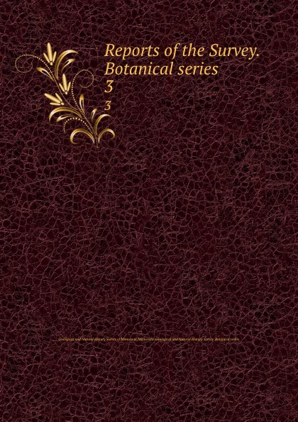 Geological and Natural History Survey of Minnesota Reports of the Survey. Botanical series. 3 geological and natural history survey of minnesota reports of the survey botanical series 1