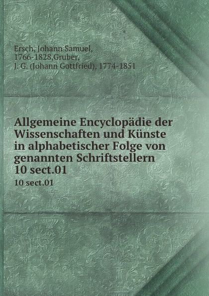 Johann Samuel Ersch Allgemeine Encyclopadie der Wissenschaften und Kunste in alphabetischer Folge von genannten Schriftstellern. 10 sect.01 браслеты марказит br480 sp10 mr