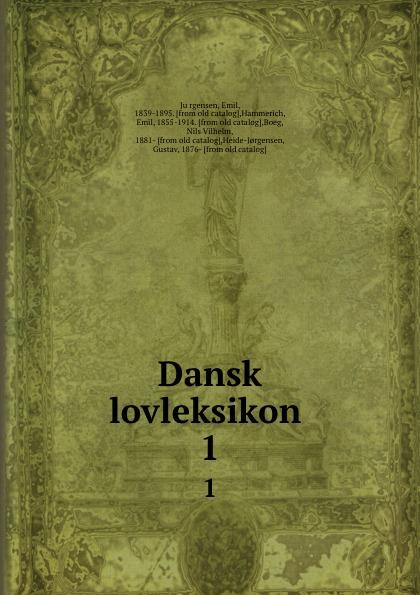 Emil Jürgensen Dansk lovleksikon . 1 kodaline københavn