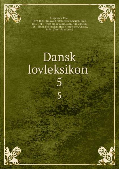 Emil Jürgensen Dansk lovleksikon . 5 kodaline københavn