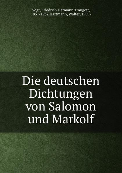 Friedrich Hermann Traugott Vogt Die deutschen Dichtungen von Salomon und Markolf
