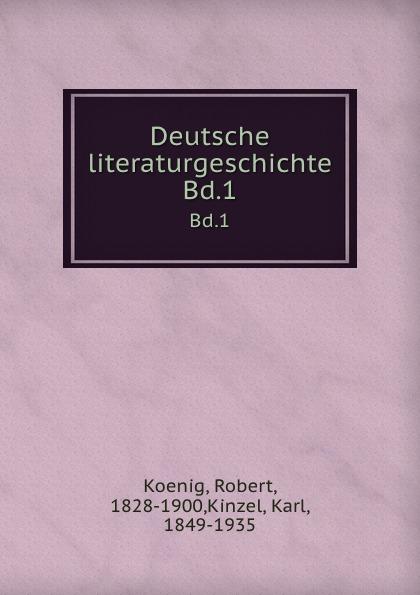 Robert Koenig Deutsche literaturgeschichte. Bd.1 r koenig deutsche literaturgeschichte