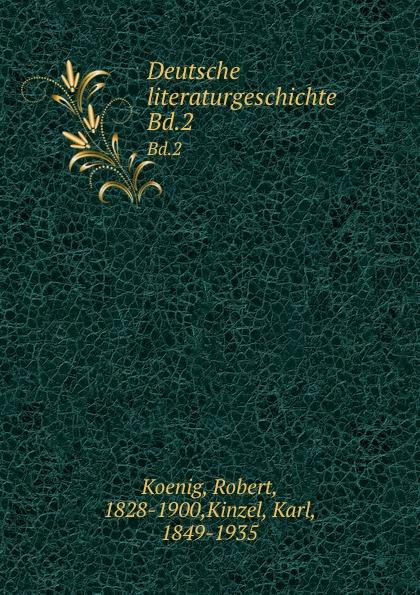Robert Koenig Deutsche literaturgeschichte. Bd.2 r koenig deutsche literaturgeschichte
