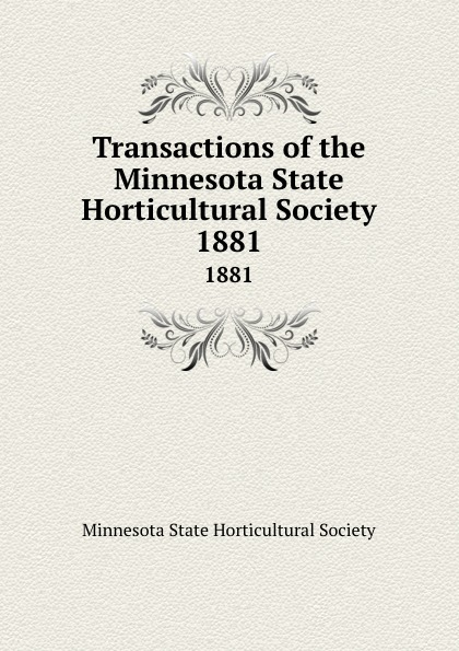 Transactions of the Minnesota State Horticultural Society. 1881