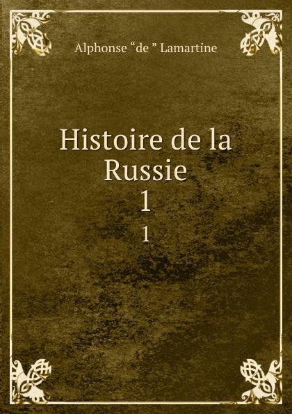 Lamartine Alphonse de Histoire de la Russie. 1