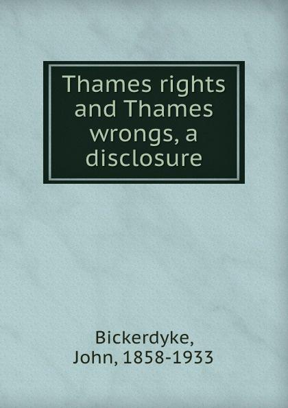 John Bickerdyke Thames rights and Thames wrongs, a disclosure