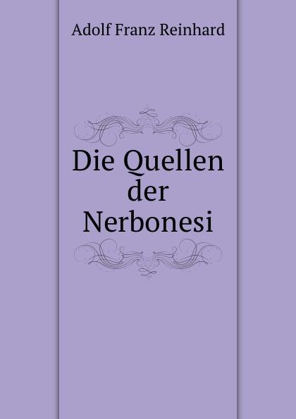 Adolf Franz Reinhard Die Quellen der Nerbonesi.
