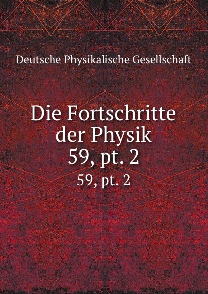 Die Fortschritte der Physik. 59, pt. 2