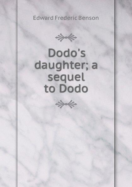 Benson E F Dodo.s daughter; a sequel to Dodo benson edward frederic dodo s daughter a sequel to dodo page 9