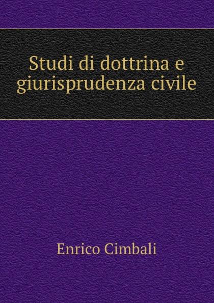 Enrico Cimbali Studi di dottrina e giurisprudenza civile enrico vignati ritratto di famiglia