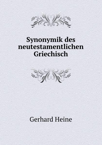 Gerhard Heine Synonymik des neutestamentlichen Griechisch friedrich blass grammatik des neutestamentlichen griechisch