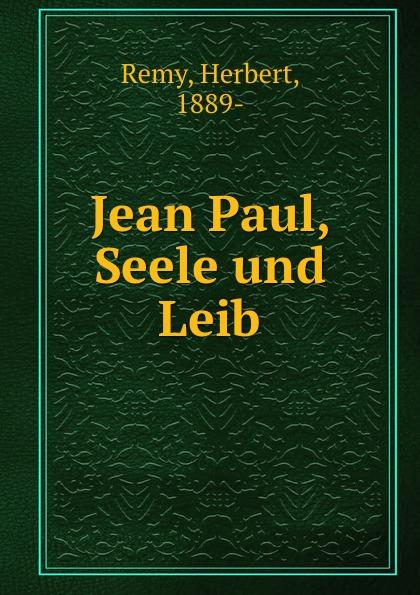 Фото - Herbert Remy Jean Paul, Seele und Leib jean paul gaultier le male