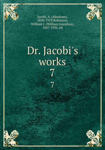 Dr. Jacobi.s works. 7