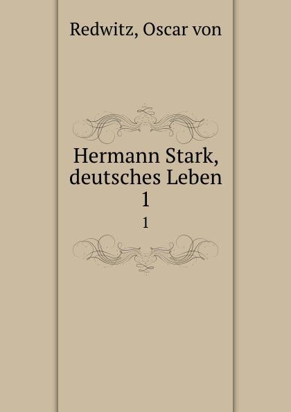 Oscar von Redwitz Hermann Stark, deutsches Leben. 1