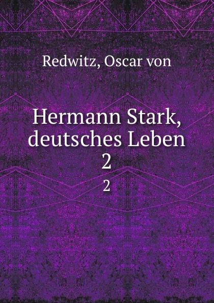 Oscar von Redwitz Hermann Stark, deutsches Leben. 2