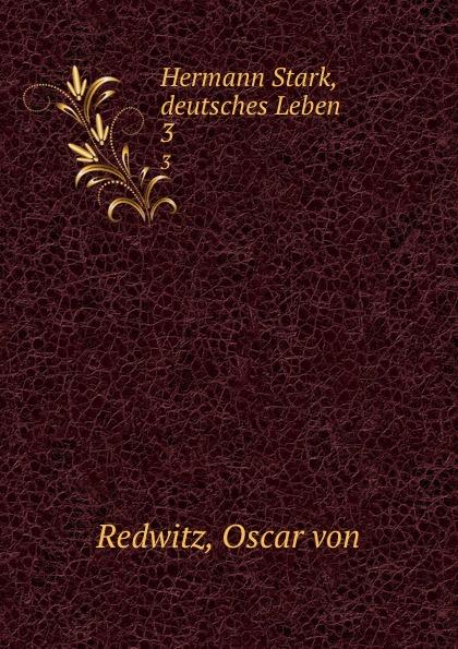 Oscar von Redwitz Hermann Stark, deutsches Leben. 3