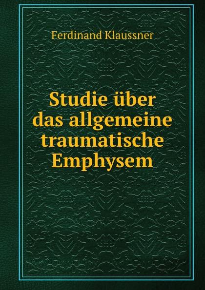 Studie uber das allgemeine traumatische Emphysem