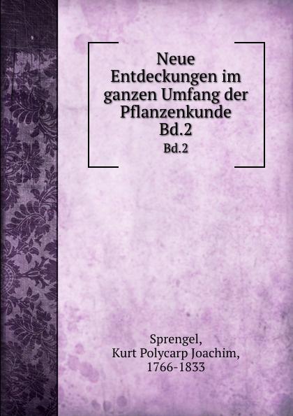 Neue Entdeckungen im ganzen Umfang der Pflanzenkunde. Bd.2