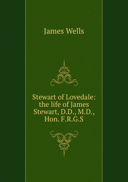 Фото - James Wells Stewart of Lovedale: the life of James Stewart, D.D., M.D., Hon. F.R.G.S. james stewart doubleday songs and sea voices 1918