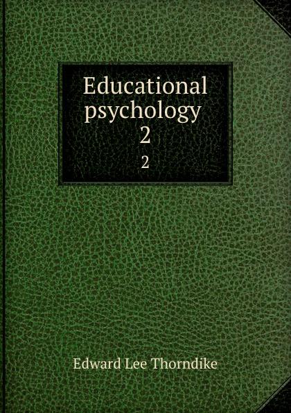 Edward L. Thorndike Educational psychology . 2 edward l thorndike the teachers word book 1921