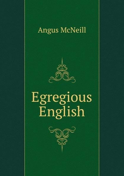 Angus McNeill Egregious English цена