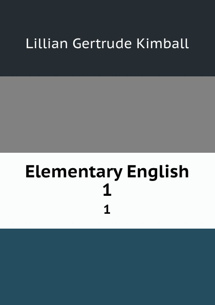 Фото - Lillian Gertrude Kimball Elementary English. 1 lillian gertrude kimball elementary english 1