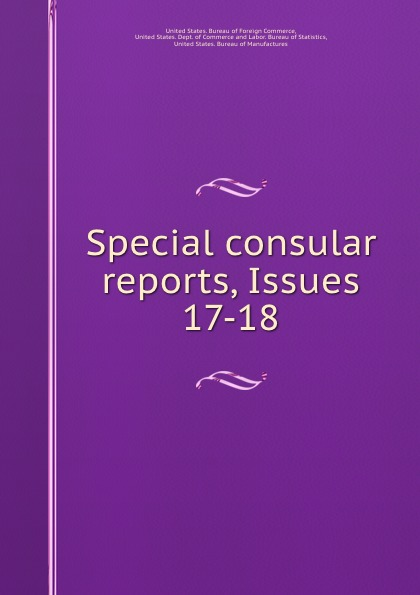 Special consular reports, Issues 17-18