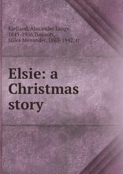 Alexander Lange Kielland Elsie: a Christmas story