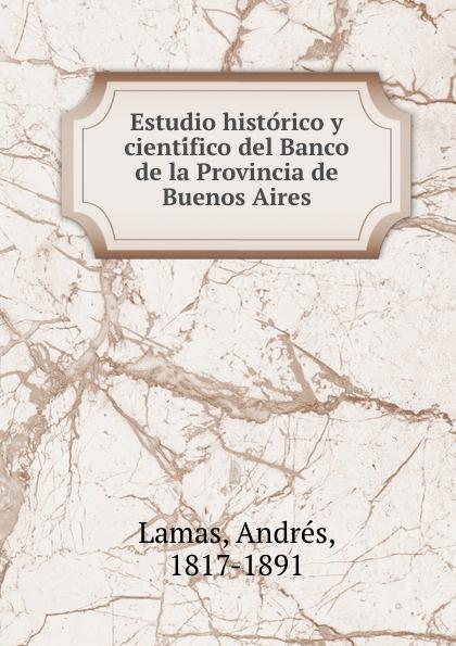 лучшая цена Andrés Lamas Estudio historico y cientifico del Banco de la Provincia de Buenos Aires