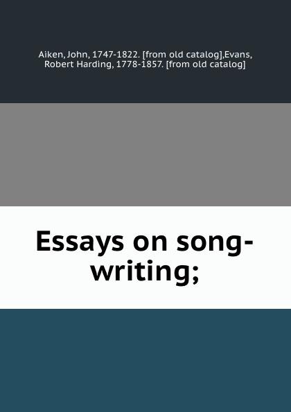 John Aiken Essays on song-writing;
