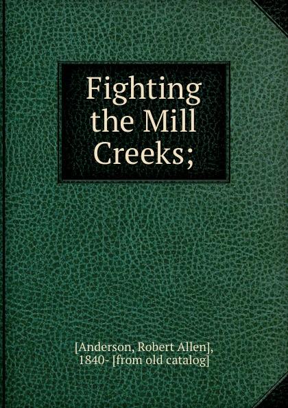 Robert Allen Anderson Fighting the Mill Creeks; the chico hamilton quintet the chico hamilton quintet gongs east