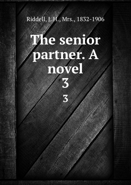 Фото - J. H. Riddell The senior partner. A novel. 3 газонокосилка partner b305cbs