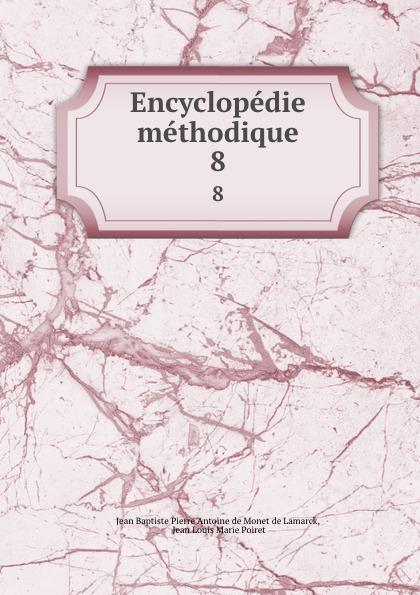 Jean Baptiste P.A. de Monet de Lamarck Encyclopedie methodique. 8 jean baptiste p a de monet de lamarck encyclopedie methodique 8