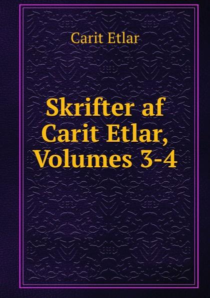 Carit Etlar Skrifter af Carit Etlar, Volumes 3-4 цена