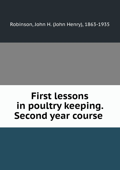 First lessons in poultry keeping. Second year course
