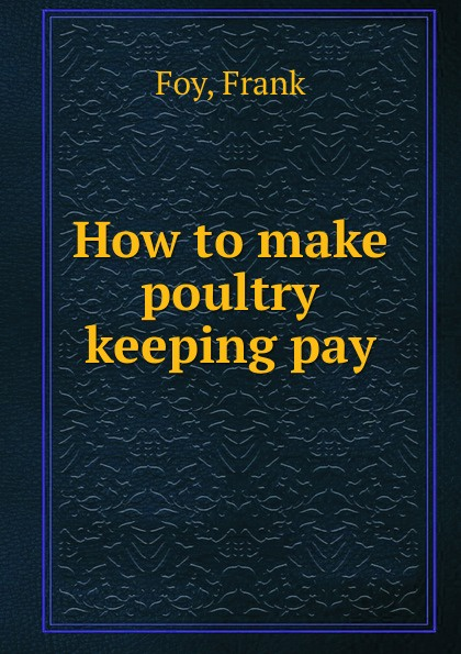 Frank Foy How to make poultry keeping pay цена 2017