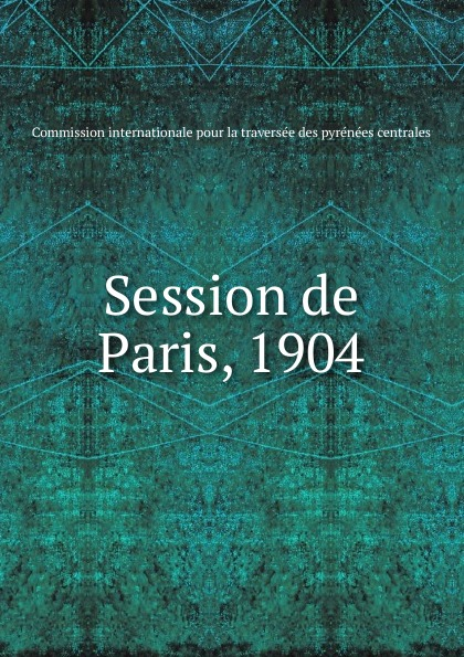 Session de Paris, 1904