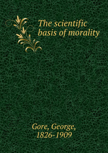 The scientific basis of morality