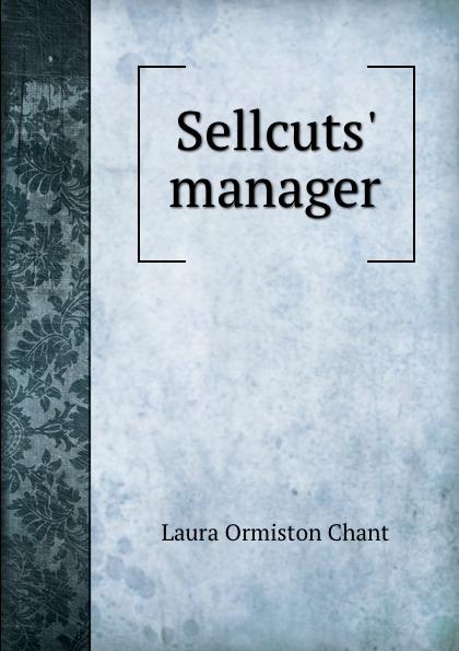 Laura Ormiston Chant Sellcuts. manager