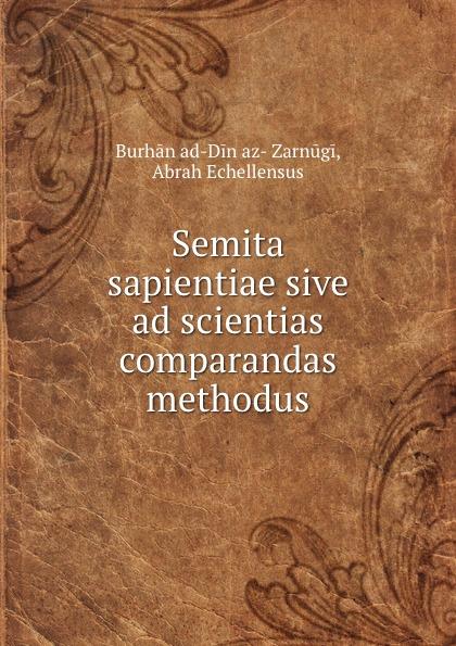 Burhān ad-Din az-Zarnūgi Semita sapientiae sive ad scientias comparandas methodus heinrich khunrath amphitheatrvm sapientiae aeternae