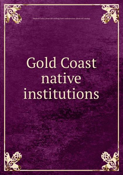 Hayford Casley Gold Coast native institutions недорго, оригинальная цена