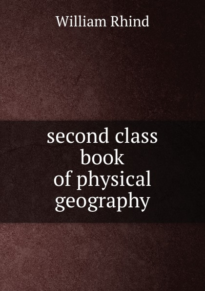 William Rhind second class book of physical geography