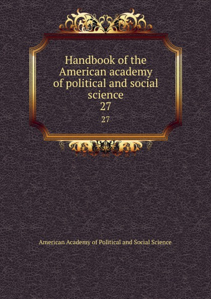 Handbook of the American academy of political and social science. 27 american electricians handbook