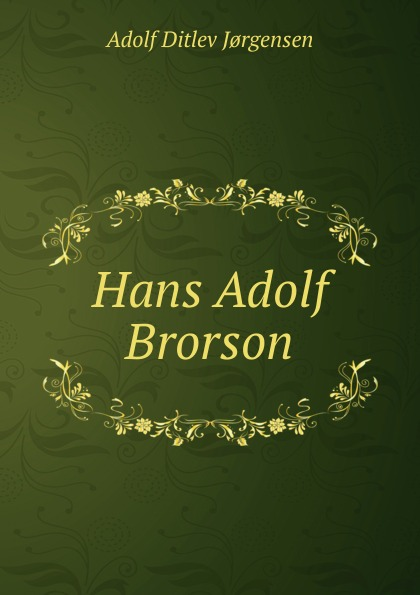 Adolf Ditlev Jorgensen Hans Adolf Brorson adolf ditlev jorgensen historiske afhandlinger