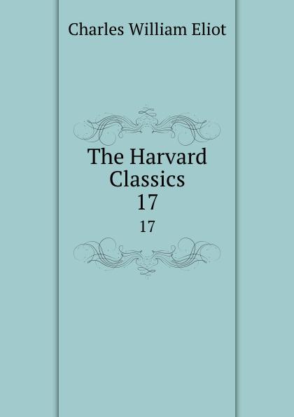 The Harvard Classics. 17