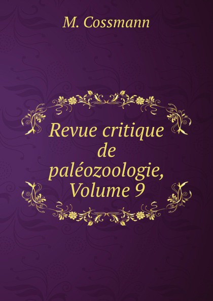 Revue critique de paleozoologie, Volume 9