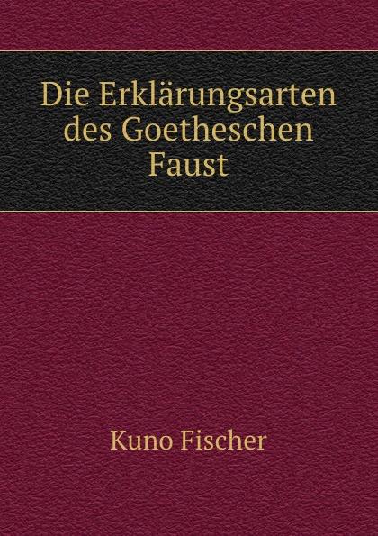Die Erklarungsarten des Goetheschen Faust
