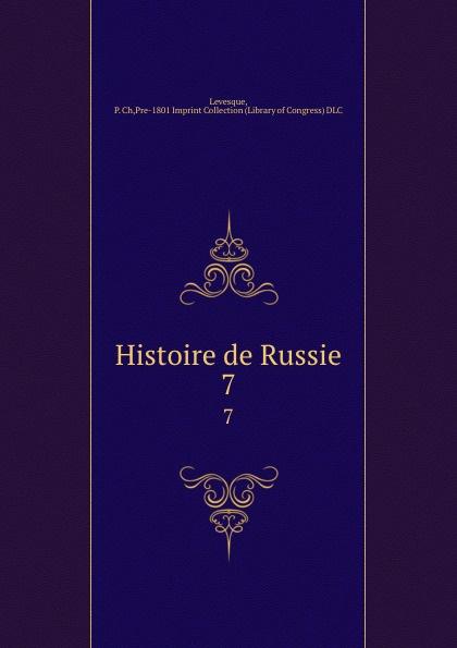 P. Ch. Levesque Histoire de Russie. 7