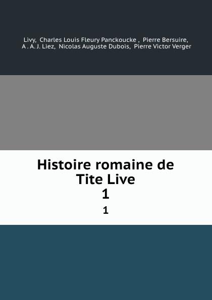 Charles Louis Fleury Panckoucke Livy Histoire romaine de Tite Live. 1