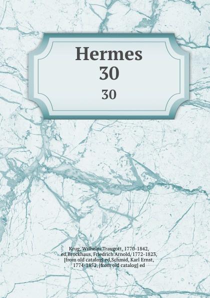 Wilhelm Traugott Krug Hermes. 30